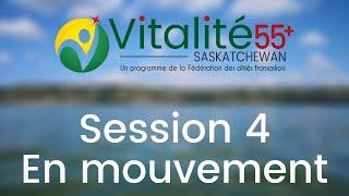Session 4 - En Mouvement | Vitalité 55+ Saskatchewan