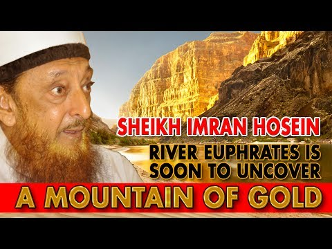 Sheikh Imran Hosein: River Euphrates Is Soon To Uncover a Mountain of Gold