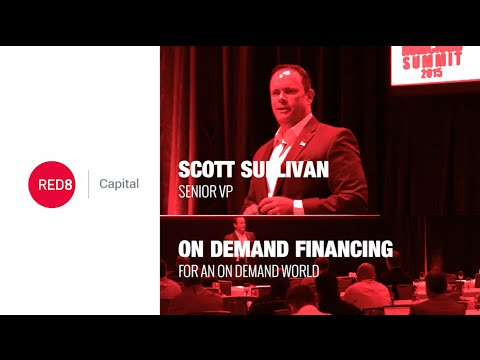 On Demand Financing for an On Demand World - Scott Sullivan, Red8 Capital