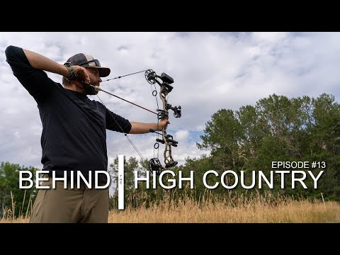 Behind The High Country Ep. 13