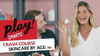 PLAY! Smarts Crash Course | Skincare by Age: 30s