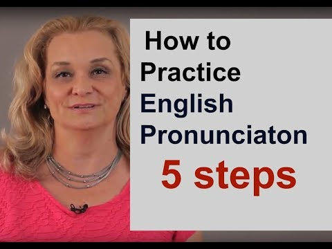How to Practice English Pronunciation - 5 Steps | Accurate English