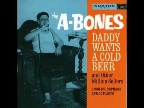 The A-Bones - Don't Need No Job
