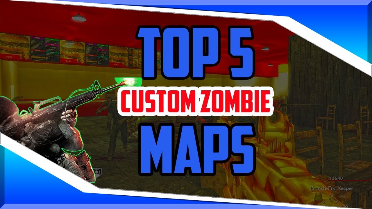 BEST CUSTOM ZOMBIES MAPS\
