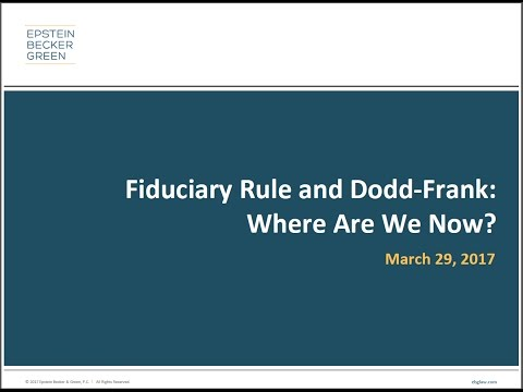 Fiduciary Rule and Dodd-Frank: Where Are We Now?
