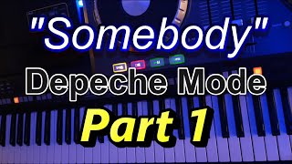 """How to Play """"Somebody"""" Pt.1 by Depeche Mode"""