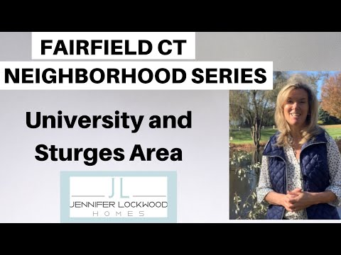 Fairfield CT: Neighborhood Tour Of The University Area And Sturges Neighborhood: Real Estate 06824