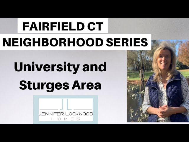 Fairfield CT: Neighborhood Tour of the University Area and Sturges Neighborhood: Real Estate 06824