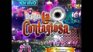 banda la contagiosa (en vivo) 2015 3er aniversario