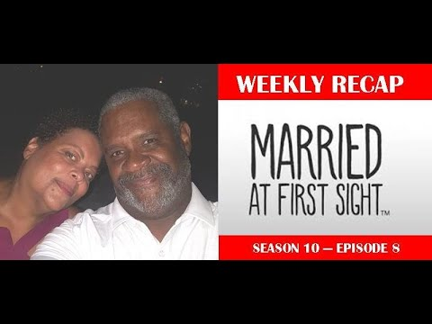 Married At First Sight Recap, S. 10, E. 8
