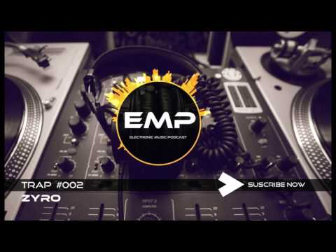 EMP Electronic music podcast #002 TRAP By ZYRO