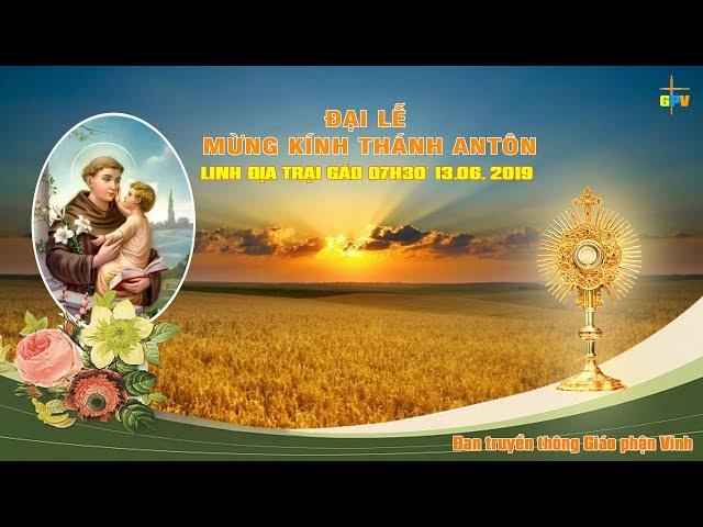 Đại Lễ Mừng Kính Thánh Antôn tại Linh Địa Trại Gáo năm 2019