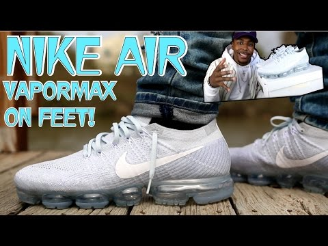 THE NIKE AIR VAPORMAX! EVERYTHING YOU NEED TO KNOW AND ON FEET!