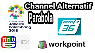 CHANNEL ALTERNATIF ASIAN GAMES 2018 VIA PARABOLA | TV5 HD, WORKPOINT TV, PPTV HD, THAICOM 5/6 CBAND