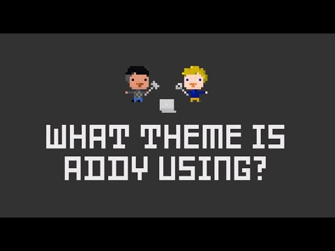 What theme is Addy using? Totally Tooling Tips (S1 Mini Tip #1)