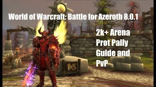 WoW: BFA 8.0.1 2k+ Arena Protection Paladin Guide and PvP