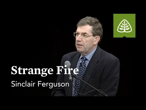 Sinclair Ferguson: Strange Fire
