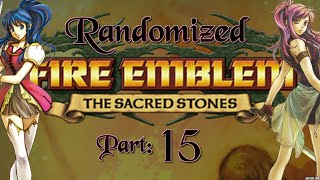 Part 15: Let's Play Randomized Fire Emblem 8, Chapter 11 -