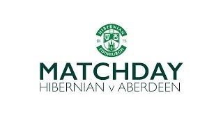 Matchday: Hibernian v Aberdeen