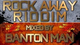 Rock Away Riddim mixed by Banton Man