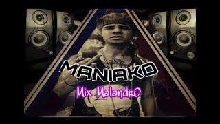 \\MANIAKO// Mix Malandro😎