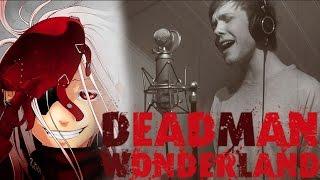 Deadman Wonderland Opening - FADE ONE REASON cover OP デッドマンワンダーランド Daniel Grimsby mp3