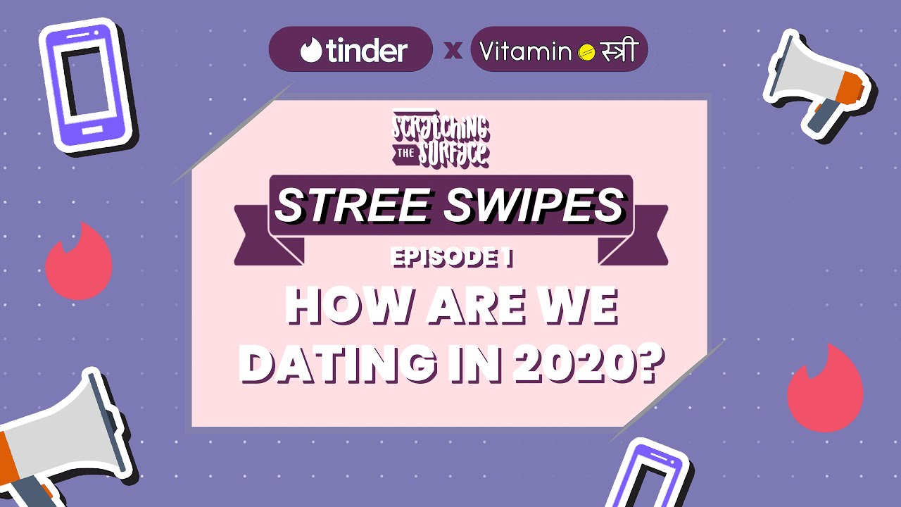 How Are We Dating In 2020? | Stree Swipes