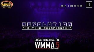 MWG -- WMMA 5 -- Revolution FC , Episode 1
