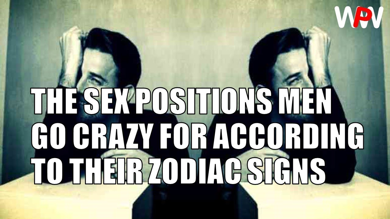 Zodiac signs sex positions
