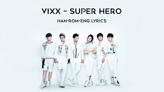 VIXX (빅스) - SUPER HERO || LYRICS [HAN/ROM/ENG]