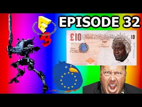 Hive Mind Podcast #32 - Brexit: UK Leaves The EU, British Pound Crashes, Conspiracies, E3 2016