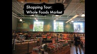 Shopping Tour: Whole Foods Market