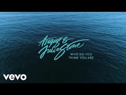 Angus & Julia Stone - Who Do You Think You Are (Audio)
