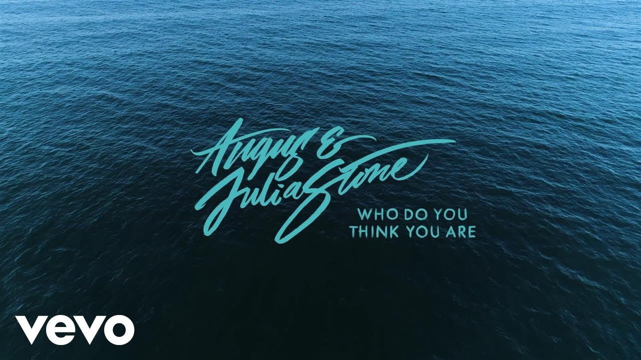 angus-julia-stone-who-do-you-think-you-are-audio-angusjuliastonevevo