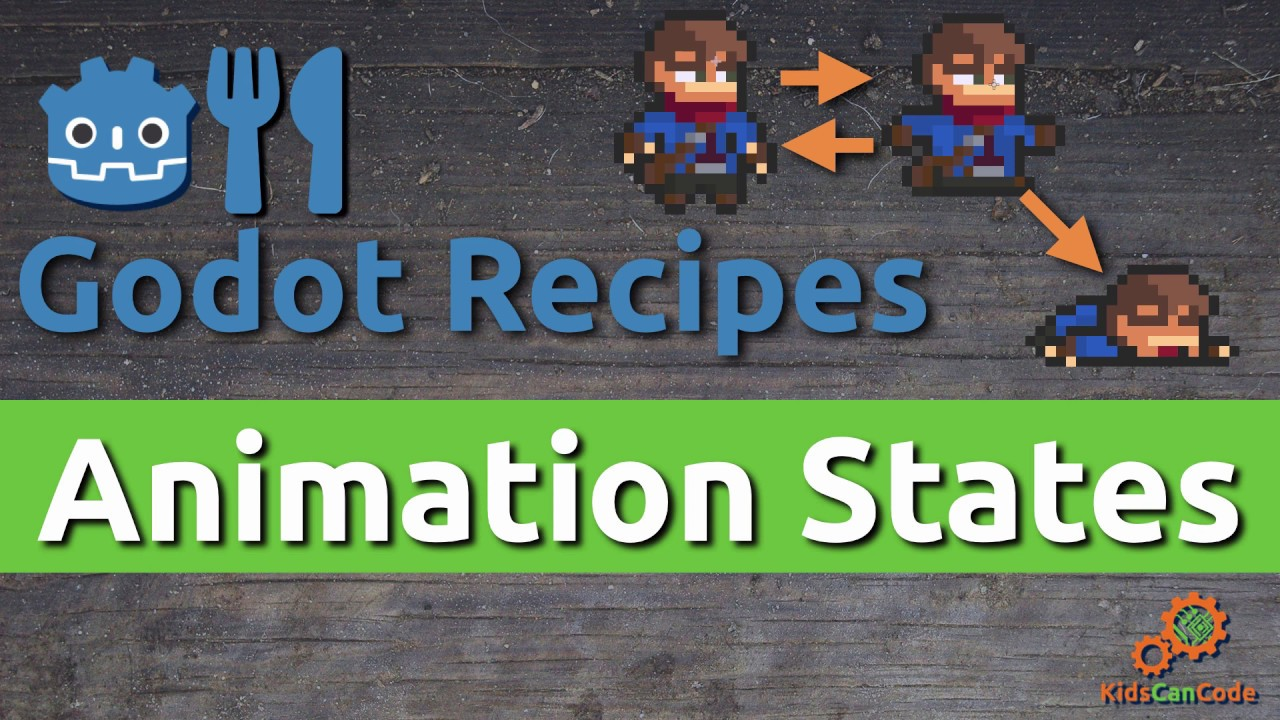 Controlling animation states :: Godot Recipes by KidsCanCode