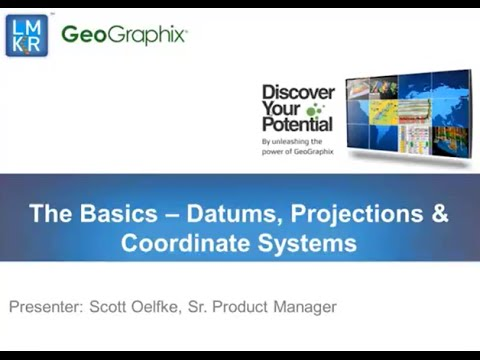 Best Practices Datums, Projections and Coordinate Systems