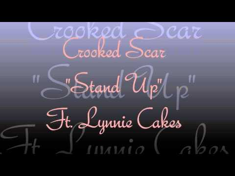 "Crooked Scar ""Stand Up"" Ft. Lynnie Cakes"