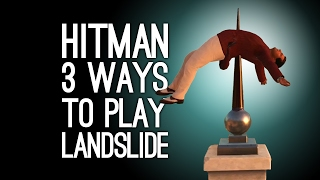 Let's Play Hitman Bonus Episode: Landslide - GOING OUT WITH A BANG