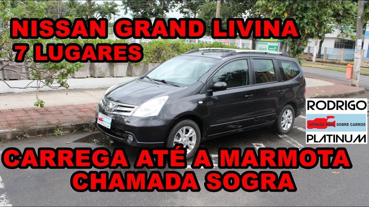 Nissan Grand Livina 7 Lugares Leva Até O Trabuco Que É Uma Sogra Parte 1