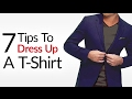 Can A T-Shirt Be Stylish? | 7 Tips To Dress Up Men's Tee Shirts
