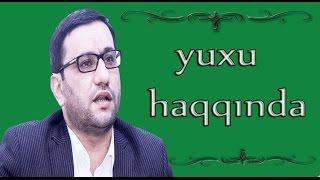 Hacı Şahin Həsəni / Yuxu haqqında