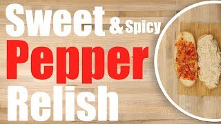 Sweet Pepper Relish Recipe - How to make Pepper Relish