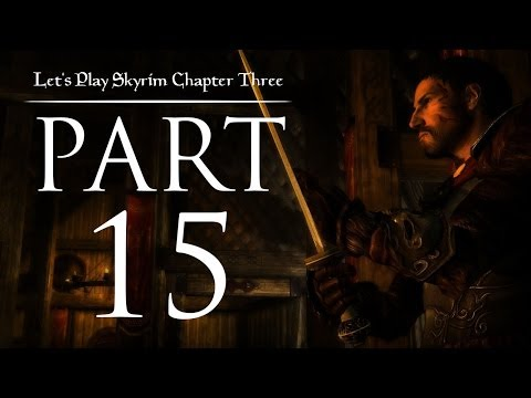Let's Play Skyrim (Chapter Three) - 15 - The Lesser of Two Traitors