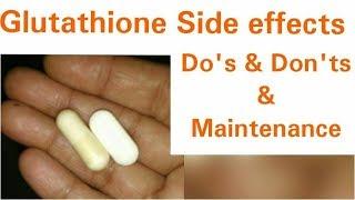 Glutathione Pills Side Effect? Dos & Donts, Glutathione-After Maintenance,GLUTATHIONE Skin Whitening