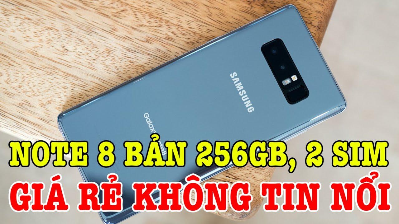 QUÁ SỐC: Galaxy Note 8 bản 256GB, 2 SIM, GIÁ KHÔNG TIN NỔI