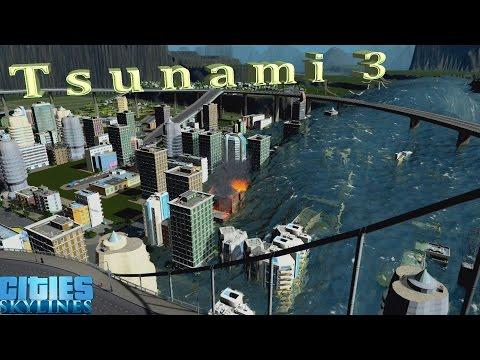 Tsunami 3 - Cities Skylines  