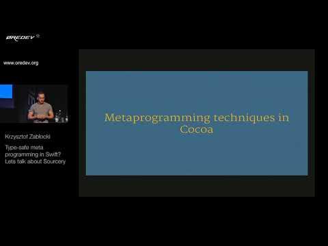 Øredev 2017 - Krzysztof Zablocki - Type-safe meta programming in Swift? Lets talk about Sourcery.