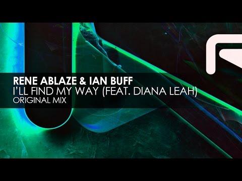 Rene Ablaze & Ian Buff featuring Diana Leah - I'll Find My Way
