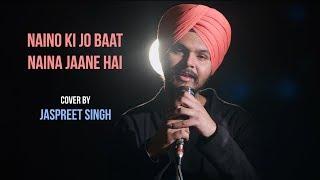Naino Ki Jo Baat Naina Jaane Hai   cover by Jaspreet Singh   Sing Dil Se   Tu Mera Hai Sanam