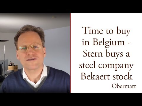 Time to Buy in Belgium - Stern bought a steel company stock